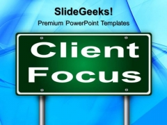Client Focus Signpost Metaphor PowerPoint Templates And PowerPoint Themes 0412