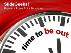 Clock To Represent Time To Out PowerPoint Templates Ppt Backgrounds For Slides 0413