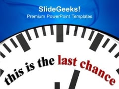 Clock With Word Last Chance Time Planning PowerPoint Templates And PowerPoint Themes 0912