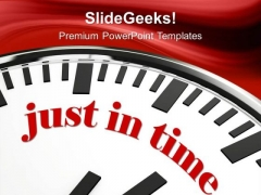 Clock With Words Just In Time PowerPoint Templates Ppt Backgrounds For Slides 0213