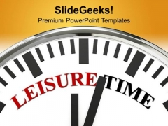Clock With Words Leisure Time PowerPoint Templates Ppt Backgrounds For Slides 0213