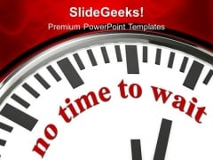 Clock With Words No Time To Wait PowerPoint Templates Ppt Backgrounds For Slides 0313