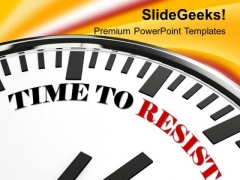 Clock With Words Time To Resist PowerPoint Templates Ppt Backgrounds For Slides 0213