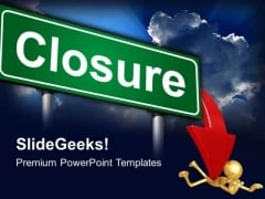 Closure Signpost Metaphor PowerPoint Templates And PowerPoint Themes 0412