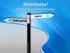 Complicated And Simple Signpost PowerPoint Templates Ppt Backgrounds For Slides 0813