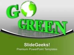 Conceptual Image Of Go Green PowerPoint Templates Ppt Backgrounds For Slides 0213