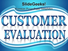 Customer Evaluation Business PowerPoint Background And Template 1210