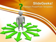 Difficult Decision Business PowerPoint Templates And PowerPoint Themes 0512