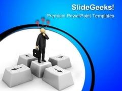 Difficult To Choose Business PowerPoint Templates And PowerPoint Backgrounds 0511