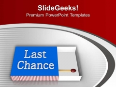 Do Not Wait For Last Chance PowerPoint Templates Ppt Backgrounds For Slides 0413