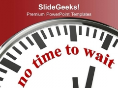 Do Not Wait For Opportunity Business PowerPoint Templates Ppt Backgrounds For Slides 0413