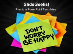 Donot Worry Be Happy Business PowerPoint Template 0910