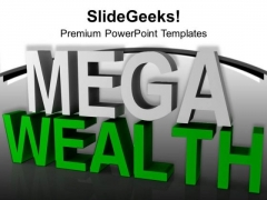 Earn The Mega Wealth In Business PowerPoint Templates Ppt Backgrounds For Slides 0513