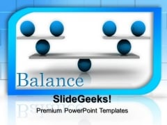 Equally Balanced Business PowerPoint Templates And PowerPoint Themes 0512