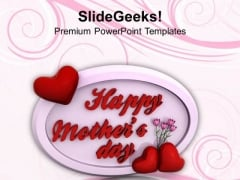Express Your Feelings On Mothers Day PowerPoint Templates Ppt Backgrounds For Slides 0513