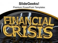Financial Crisis Business PowerPoint Templates And PowerPoint Themes 1112