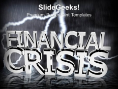 Financial Crisis Finance PowerPoint Templates And PowerPoint Themes 1012