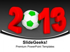 Football 2013 Championship Competition PowerPoint Templates Ppt Backgrounds For Slides 1112