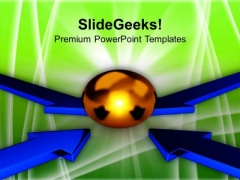 Four Arrows Pointing Towards One Sphere PowerPoint Templates Ppt Backgrounds For Slides 0413