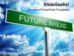 Future Ahead Business PowerPoint Backgrounds And Templates 1210