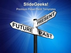 Future Past Present Sign Metaphor PowerPoint Themes And PowerPoint Slides 0911