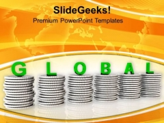Global Business Strategy On Stack Of Coins PowerPoint Templates Ppt Backgrounds For Slides 0313