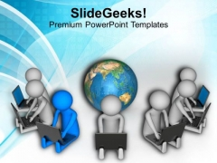 Global Connectivity Is Good PowerPoint Templates Ppt Backgrounds For Slides 0713