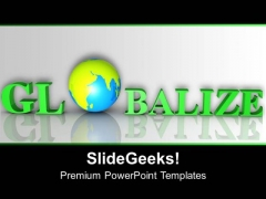 Globalize On White Background Global Issues PowerPoint Templates Ppt Backgrounds For Slides 0213