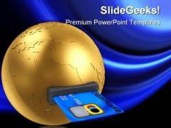 Globe And Credit Card Global PowerPoint Templates And PowerPoint Backgrounds 0311