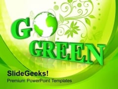 Go Green Environmental Recycle Concept PowerPoint Templates Ppt Backgrounds For Slides 0413