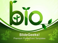 Go Green With Bio Technology PowerPoint Templates Ppt Backgrounds For Slides 0613