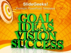 Goal Ideas Vision Success Business PowerPoint Templates And PowerPoint Themes 1012