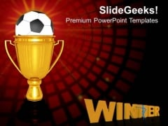 Gold Cup Winner With Soccer Ball Victory PowerPoint Templates Ppt Backgrounds For Slides 0213