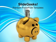 Golden Piggy Bank With Dollars Investment PowerPoint Templates Ppt Backgrounds For Slides 0213