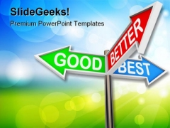 Good Better Best Choices Business PowerPoint Themes And PowerPoint Slides 0411