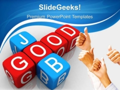 Good Job Success PowerPoint Templates And PowerPoint Themes 0512