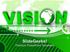 Green Letter Vision With Globe PowerPoint Templates And PowerPoint Themes 0912