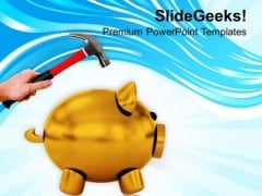 Hammer About To Smash A Piggy Bank PowerPoint Templates Ppt Backgrounds For Slides 0213