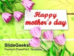 Happy Mothers Day With Lovely Flowers PowerPoint Templates Ppt Backgrounds For Slides 0513