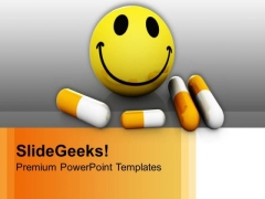 Happy Pills Medicine Science PowerPoint Templates Ppt Backgrounds For Slides 0413
