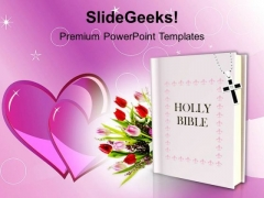 Holy Bible With Flowers Christianity PowerPoint Templates Ppt Backgrounds For Slides 1212