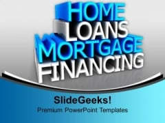 Home Loans Mortage Financing Real Estate PowerPoint Templates Ppt Backgrounds For Slides 1212
