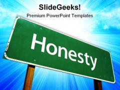 Honesty Road Sign Metaphor PowerPoint Themes And PowerPoint Slides 0911