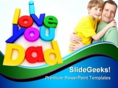 I Love You Dad Family PowerPoint Templates And PowerPoint Backgrounds 0611