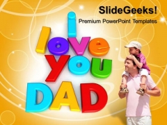 I Love You Dad Family PowerPoint Templates And PowerPoint Themes 0712