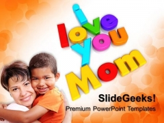 I Love You Mom Family PowerPoint Templates And PowerPoint Themes 0612