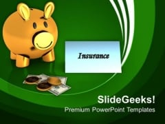 Insurance Is A Saving Finance Theme PowerPoint Templates Ppt Backgrounds For Slides 0413