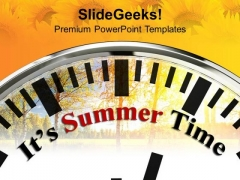 Its Summer Time Holidays PowerPoint Templates Ppt Backgrounds For Slides 0113