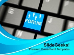 Join Forum On Internet For Better Business PowerPoint Templates Ppt Backgrounds For Slides 0513