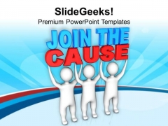 Join The Cause Business Concept PowerPoint Templates Ppt Backgrounds For Slides 0313